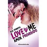 Amor prohibido: (Serie Love Me 1)