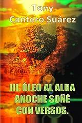 III. ÓLEO AL ALBA : Anoche soñé con versos. (COLECCIÓN Los Susurros de Cantero Óleos Poéticos. nº 3) (Spanish Edition) Kindle Ausgabe