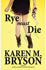 Rye Must Die: (An Izzy & Max Paranormal Mystery Book 1) Kindle Edition