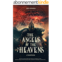 The Angels Of The 7 Heavens 2° Edition: Practical Rituals With The Angels Of Sepher Ha-Razim, Magick For Love…