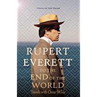 To the End of the World: Travels with Oscar Wilde