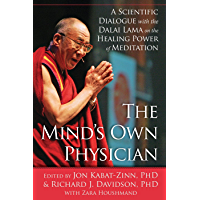 The Mind's Own Physician: A Scientific Dialogue with the Dalai Lama on the Healing Power of Meditation (English Edition)