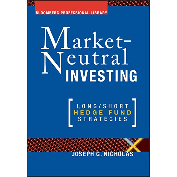 Buy Market Neutral Investing: Long / Short Hedge Fund Strategies: 7  (Bloomberg Financial) Book Online at Low Prices in India | Market Neutral  Investing: Long / Short Hedge Fund Strategies: 7 (Bloomberg