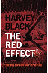 The Red Effect: The Day the Cold War turned Hot Kindle Edition