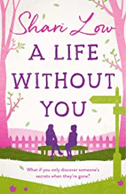 A Life Without You: An emotional page-turner to make you laugh and cry (English Edition)