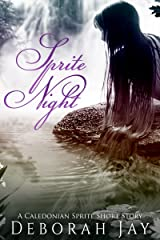Sprite Night: A Caledonian Sprite Short Story (The Caledonian Sprite Series) Kindle Edition