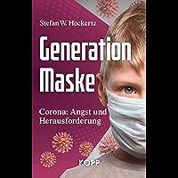 Generation Maske: Corona: Angst und Herausforderung (German Edition)