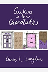 Cuckoo in the Chocolate: A Comedy Novel from Up North; and Down South Kindle Edition