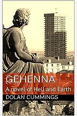 Gehenna: A novel of Hell and Earth Kindle Edition