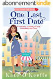 One Last First Date: A romantic comedy of love, friendship and cake (Cozy Cottage Café Book 1) (English Edition)