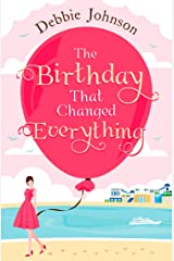 The Birthday That Changed Everything: Perfect summer holiday reading! Kindle Edition