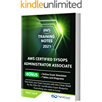 AWS Certified SysOps Administrator Associate Training Notes 2021: Fast-track your exam success with this ultimate cheat…