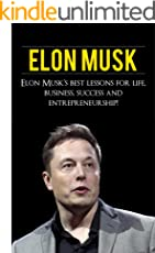 Elon Musk: Elon Musk's Best Lessons for Life, Business, Success and Entrepreneurship