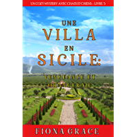 Une Villa en Sicile : Vengeance et Orangeraie (Un Cozy Mystery avec Chats et Chiens – Livre 5)
