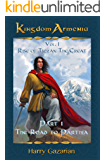 Kingdom Armenia  Vol. 1: Rise of Tigran the Great: Part 1: The Road to Parthia