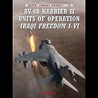 AV-8B Harrier II Units of Operation Iraqi Freedom I-VI (Combat Aircraft Book 99) (English Edition)