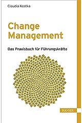 Change Management: Das Praxisbuch für Führungskräfte Kindle Ausgabe