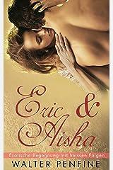 Eric & Aisha - Exotische Begegnung mit heissen Folgen Kindle Ausgabe