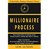 Millionaire Process: Learn How to Become a Millionaire and Live Rich for a Lifetime