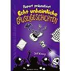 Rupert präsentiert: Echt unheimliche Gruselgeschichten: Band 3 (German Edition)
