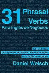 31 Phrasal Verbs para inglés de negocios: Los phrasal verbs que más se usan en los negocios internacionales (Phrasal Verbs para la Vida nº 2) Versión Kindle