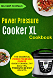 Power Pressure Cooker XL Cookbook: The Essential Power Pressure Cooker Guide For Healthy Electric Pressure Cooker Recipes (English Edition)