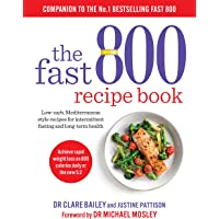 The Fast 800 Recipe Book: Low-carb,… by Dr Clare Bailey