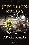 Una pasión arriesgada (Spanish Edition)