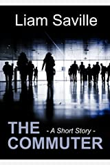 The Commuter - A Short Story Kindle Edition
