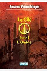 La Cité: 2 - L'Ombre Format Kindle