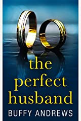 The Perfect Husband: A nail biting gripping psychological thriller Kindle Edition
