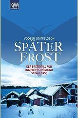 Später Frost: Der erste Fall für Ingrid Nyström und Stina Forss (Die Kommissarinnen Nyström und Forss ermitteln 1) Kindle Ausgabe