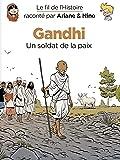 Le fil de l'Histoire raconté par Ariane & Nino - Tome 16 - Gandhi : Un soldat de la paix