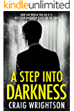 A Step into Darkness: A Fresh, Hard Hitting, Close to Home Crime Thriller
