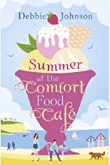 Summer at the Comfort Food Cafe: A gorgeously uplifting and heartwarming romantic comedy to escape with Kindle Edition