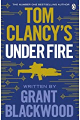 Tom Clancy's Under Fire: INSPIRATION FOR THE THRILLING AMAZON PRIME SERIES JACK RYAN (Jack Ryan Jr) Kindle Edition
