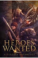 Heroes Wanted: A Fantasy Anthology Kindle Edition