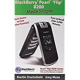 BlackBerry(r) Pearl(tm) 'Flip' 8200 Made Simple