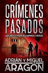 Crímenes Pasados: Una novela negra de suspense e intriga (Serie de los detectives Bell y Wachowski nº 3) Versión Kindle