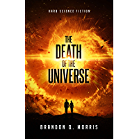 The Death of the Universe: Hard Science Fiction (Big Rip Book 1) (English Edition)