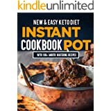 New & Easy Keto Diet Instant Pot Cookbook: With 100+ Mouth Watering Recipes