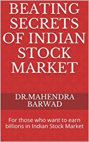 Beating secrets of Indian Stock Market: For those who want to earn billions in Indian Stock Market