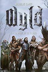 La Mort ou la gloire: Wyld, T1 (French Edition) Kindle Edition