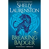 Breaking Badger: A Hilarious Shifter Romance (The Honey Badger Chronicles Book 4) (English Edition)