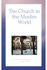 The Church in the Muslim World Kindle Edition
