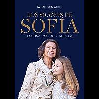 Los 80 años de Sofía: Esposa, madre y abuela (Spanish Edition)