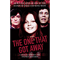 The One That Got Away - My Life Living with Fred and Rose West (English Edition)