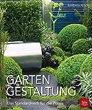 Gartengestaltung: Das Standardwerk für die Praxis (BLV)