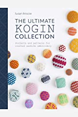 The Ultimate Kogin Collection: Projects and Patterns for Counted Sashiko Embroidery Taschenbuch