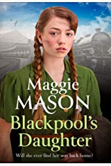 Blackpool's Daughter: Heartwarming and hopeful, by bestselling author Mary Wood writing as Maggie Mason (Sandgronians Trilogy 2) Kindle Edition